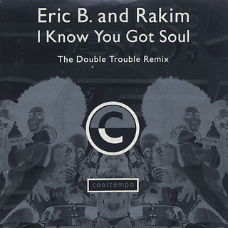Eric B. And Rakim / I Know You Got Soul (The Double Trouble Remix) front