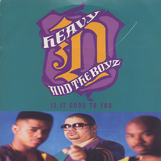 Heavy D And The Boyz / Is It Good To You(7