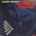 James Brown / Everybody's Doin' The Hustle & Dead On The Double Bump