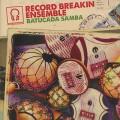 Record Breakin Ensemble / Batucada c/w Pela