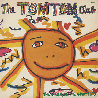 Tom Tom Club / The Man With The 4-Way Hips