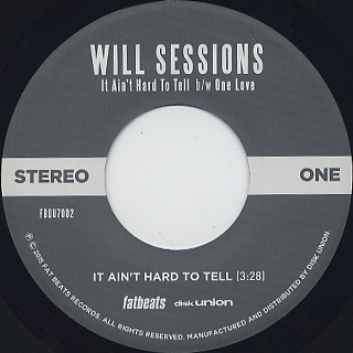 Will Sessions / It AIn't Hard To Tell c/w One Love back