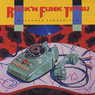 Tatsuro Yamashita(山下達郎) / Rock'n Funk Tatsu