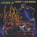 Craig G / I Rap And Go Home