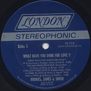 Hodges, James and Smith / What Have You Done For Love? label