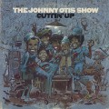 Johnny Otis Show / Cuttin' Up