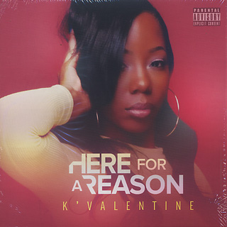 K'Valentine / Here For A Reason