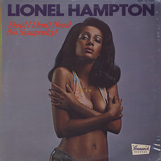 Lionel Hampton / Stop! I Don't Need No Sympathy!
