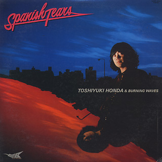 Toshiyuki Honda & Burning Waves / Spanish Tears