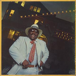 Wayne Henderson / Big Daddy's Place