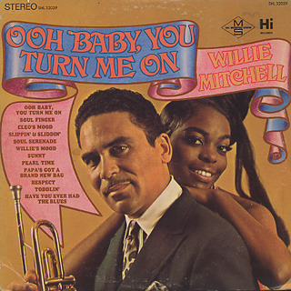 Willie Mitchell / Ooh Baby, You Turn Me On