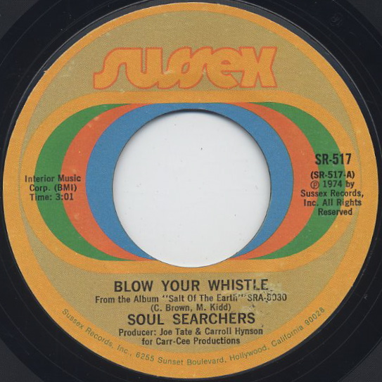 Soul Searchers / Blow Your Whistle c/w Funk To The Folks