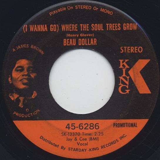 Beau Dollar / (I Wanna Go) Where The Soul Trees Grow