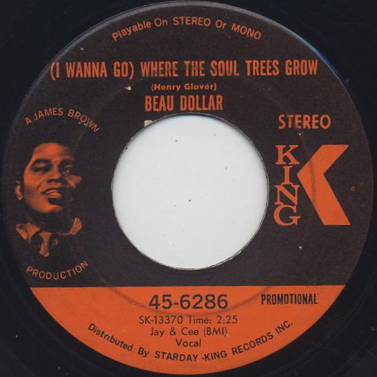Beau Dollar / (I Wanna Go) Where The Soul Trees Grow back