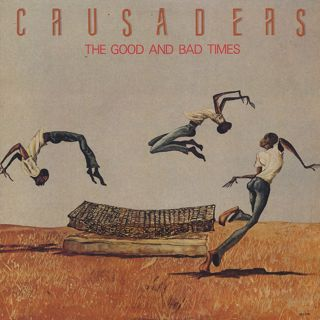 Crusaders / The Good And Bad Times front
