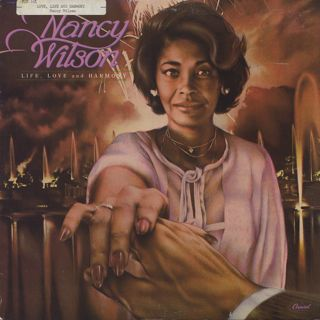 Nancy Wilson / Life, Love And Harmony