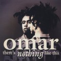 Omar / There's Nothing Like This-1