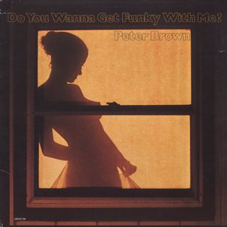 Peter Brown / Do You Wanna Get Funky With Me? front