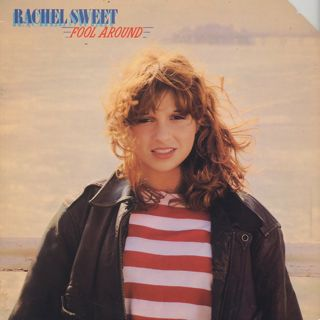 Rachel Sweet / Fool Around