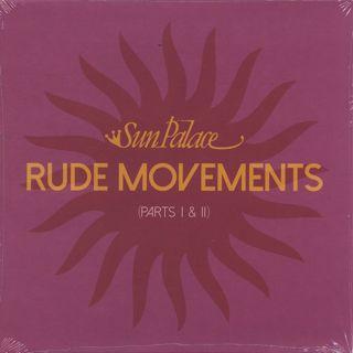 Sun Palace / Rude Movements (Parts I & II)