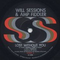 Will Sessions & Amp Fiddler / Lost Without You (7