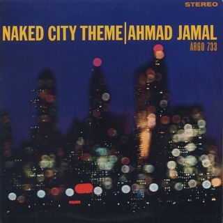 Ahmad Jamal / Naked City Theme