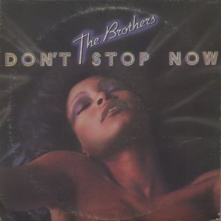 Brothers / Don't Stop Now