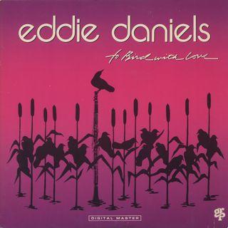 Eddie Daniels / To Bird With Love