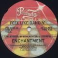 Enchantment / Feel Like Dancin'
