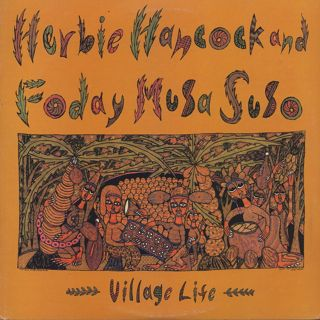 Herbie Hancock & Foday Musa Suso / Village Life