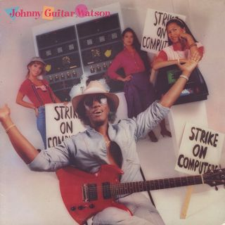 Johnny Guitar Watson / Strike On Computers