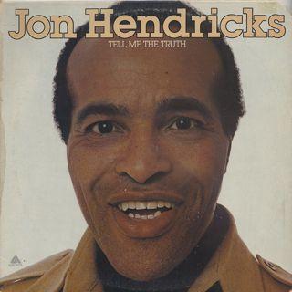 Jon Hendricks / Tell Me The Truth