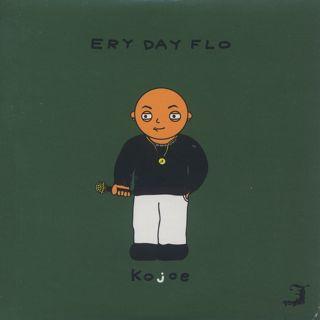 Kojoe & Aaron Choulai / Ery Day Flo
