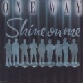 One Way / Shine On Me