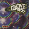 Positive Express / Changin' Times