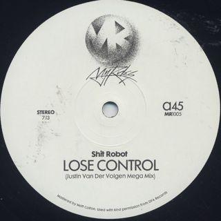 Shit Robot & Felix Dickinson / Lose Control c/w Burning Flame Justin Van Der Volgen Remixes
