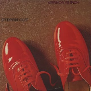 Vernon Burch / Steppin' Out