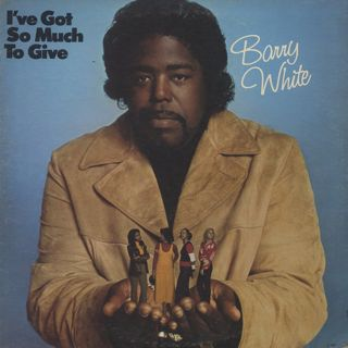 Barry White / I've Got So Much To Give front