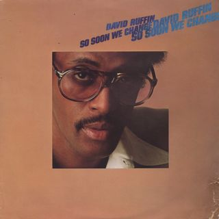 David Ruffin / So Soon We Change front
