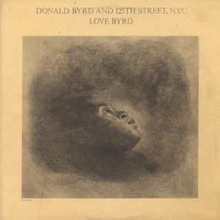 Donald Byrd and 125th Street, N.Y.C. / Love Byrd front