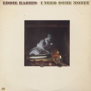 Eddie Harris / I Need Some Money
