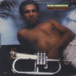 Eddie Henderson / Runnin' To Your Love front