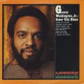 Grover Washington, Jr. / Inner City Blues