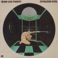 Jean-Luc Ponty / Civilized Evil