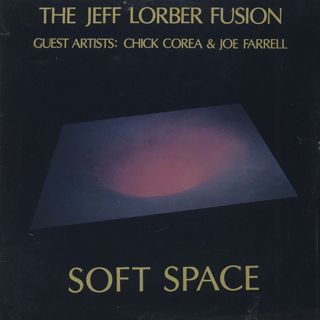 Jeff Lorber Fusion / Soft Space