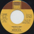 Marvin Gaye / Trouble Man c/w Don't Mess With Mr. T