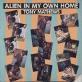 Tony Mathews / Alien In My Own Home-1