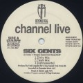 Channel Live / Six Cents c/w Live 4 Hip Hop