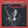 Jimmy Castor / The Jimmy Castor Story From The Roots-1