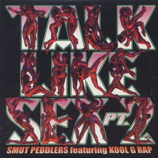 Smut Peddlers featuring Kool G Rap / Talk Like Sex pt.2